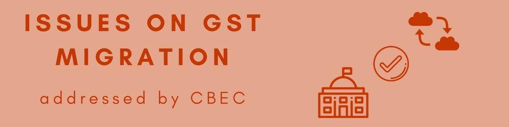 CBEC clarifications