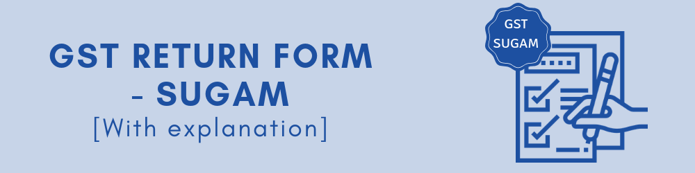 GST Sugam Return - FORM GST RET-3