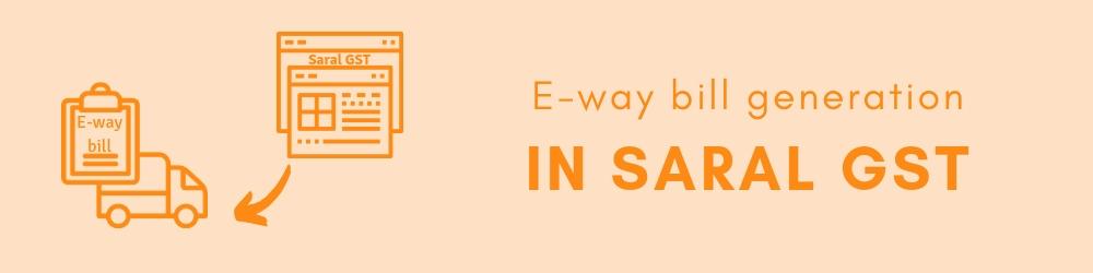E-way Bill in Saral GST