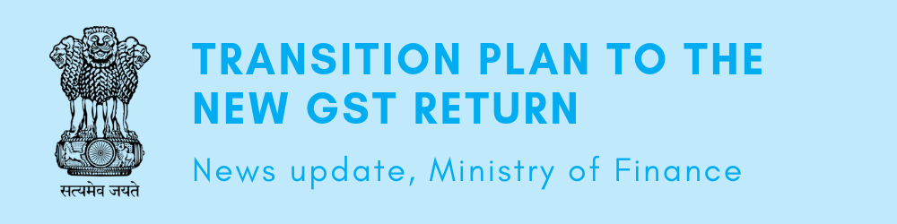 Transition plan to the new GST Return