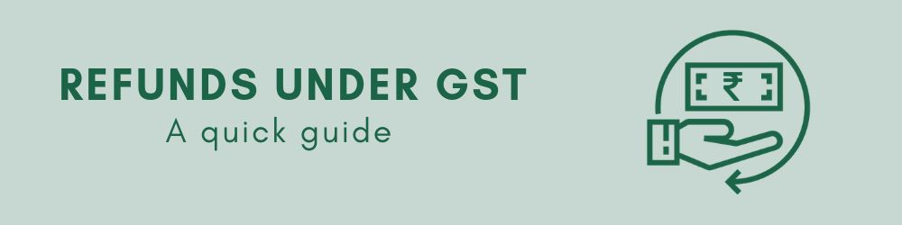 Refunds under GST - Meaning, time limit and Calculation