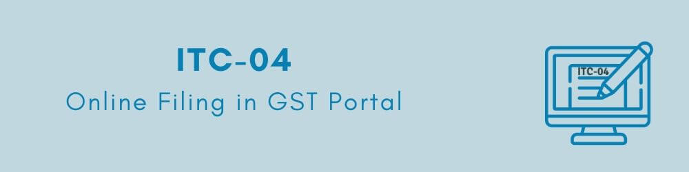 how to file ITC-04 in the GST portal